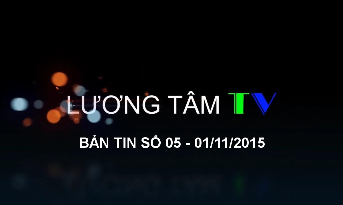 Lương tâm TV - Bản tin số 05 - Ngày 01/11/2015