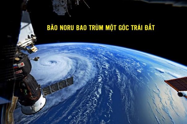 Siêu bão Noru từ vệ tinh. Ảnh: Randy Bresnik/NASA/Twitter